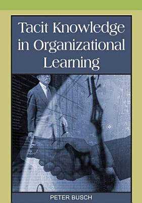 Tacit Knowledge in Organizational Learning PDF