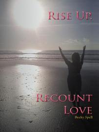 Rise Up  Recount Love