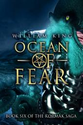 Ocean of Fear: Book Six of the Kormak Saga