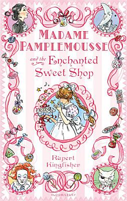 Madame Pamplemousse and the Enchanted Sweet Shop PDF