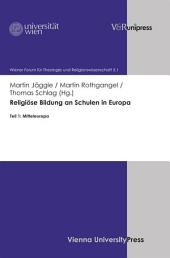 Religiöse Bildung an Schulen in Europa: Teil 1: Mitteleuropa