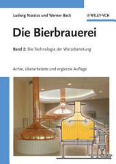 Die Bierbrauerei: Band 2: Die Technologie der Würzebereitung, Ausgabe 8