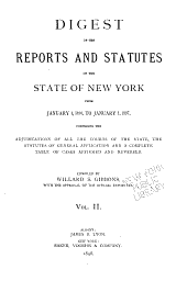 Digest of the reports and statutes of the State of New York from Jan. 1, 1890, to Jan. 1, 1897: comprising the adjudications of all the courts of the state, the statutes of general application and a complete table of cases affirmed and reversed, Volume 2