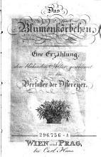 Das Blumenk  rbchen  Eine Erz  hlung  dem bl  henden Alter gewidmet von dem Verfasser der Ostereyer PDF