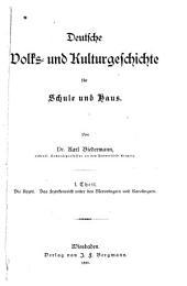 Deutsche Volks- und Kulturgeschichte für Schule und Haus: Bände 1-3