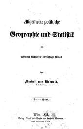 Allgemeine politische Geographie und Statistik: mit besonderer Rücksicht für österreichische Militärs, Band 3