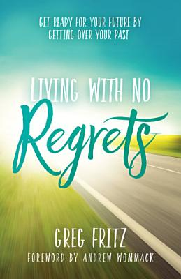 Living With No Regrets PDF