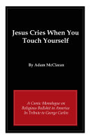 Jesus Cries When You Touch Yourself