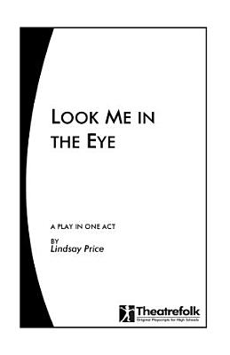 Look Me in the Eye   a Play in One Act PDF