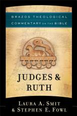 Judges & Ruth (Brazos Theological Commentary on the Bible)