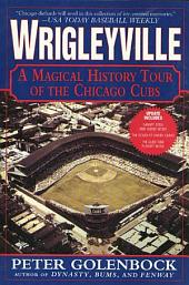 Wrigleyville: A Magical History Tour of the Chicago Cubs, Edition 3