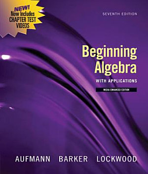 Beginning Algebra with Applications  Multimedia Edition PDF