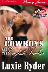 The Cowboys and the English Teacher [Hot Off The Ranch]