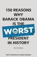 150 Reasons Why Barack Obama Is The Worst President In History Book PDF