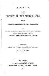 A manual of the history of the Middle ages, from the invasion of the barbarians to the fall of Constantinople, tr. by T.G. Jones