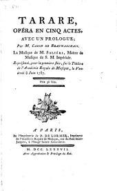 Tarare, opéra en cinq actes avec un Prologue. [Académie royale de musique, 8 Juin 1787]. [Précédé d'un Avertissement de l'auteur].