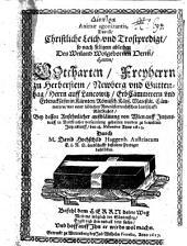 Dioptra animae agonizantis, das ist, Christliche Leich- vnd Trostpredigt so nach seligen ableiben des Herrn Gottharten Freyherrn zu Herberstein ... gehalten worden