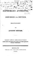 Des Sophokles Antigone  griechisch und deutsch Hrsg  von August B  ckh  Nebst zwei abhandlungen   ber diese trag  die im ganzen und   ber einzelne stellen derselben PDF