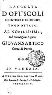 RACCOLTA D'OPUSCOLI SCIENTIFICI, E FILOLOGICI.: TOMO OTTAVO, Volume 8
