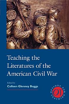 Teaching the Literatures of the American Civil War PDF