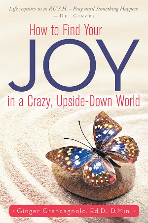How to Find Your JOY in a Crazy  Upside Down World