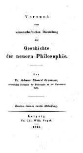 Versuch einer wissenschaftlichen Darstellung der Geschichte der neuern Philosophie: Leibnitz und die Entwicklung des Idealismus vor Kant