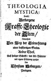 Theologia mystica, oder, Geiheme Krafft-Theologia der Alten...