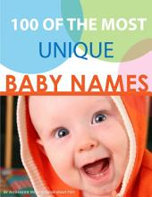 100 of the Most Unique Baby Names