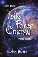 Learn About Life Force Energy From A Master