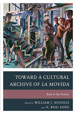 Toward a Cultural Archive of la Movida