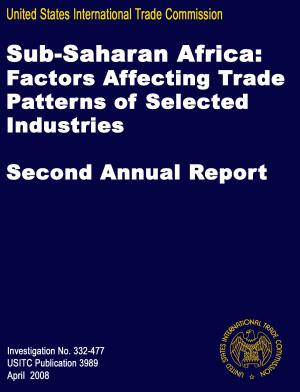 Sub Saharan Africa  Factors Affecting Trade Patterns of Selected Industries  Second Annual Report  Inv  332 477 PDF
