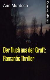Der Fluch aus der Gruft: Romantic Thriller: Cassiopeiapress Spannung