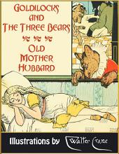 Goldilocks and the Three Bears. Old Mother Hubbard (Illustrated)