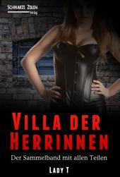 Villa der Herrinnen - Komplettausgabe: Alle vier Teile (Domina / Herrin / BDSM / Fetisch / Femdom)