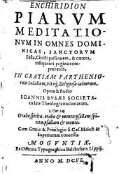 Echiridion piarum meditationum in omnes dominicas, sanctorum festa etc