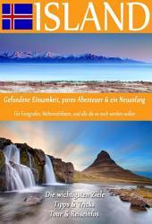 Island - Gefundene Einsamkeit, pures Abenteuer & ein Neuanfang: Für Fotografen, Wohnmobilisten, und alle die es noch werden wollen