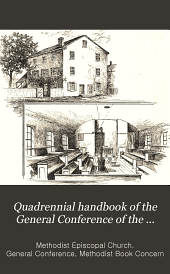 Quadrennial Handbook of the General Conference of the Methodist Episcopal Church