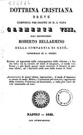 Dottrina cristiana breve, composta per ordine di N. S. Papa Clemente 8. dall' eminentissimo Roberto Bellarmino