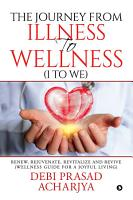 The Journey from Illness to Wellness  I to WE  PDF