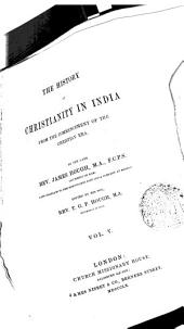 The history of Christianity in India: from the commencement of the Christian era, Volume 5