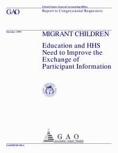 Migrant children Education and HHS need to improve the exchange of participant information : report to congressional requesters.