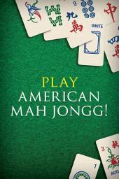 Play American Mah Jongg! Kit: Everything you Need to Play American Mah Jongg