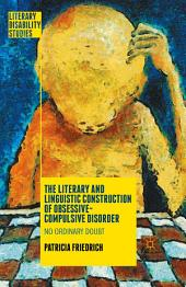 The Literary and Linguistic Construction of Obsessive-Compulsive Disorder: No Ordinary Doubt