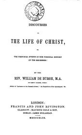 Discourses on the life of Christ; or, The principal events in the personal history of the Redeemer