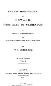 Life and Administration of Edward, First Earl of Clarendon: The life of Clarendon, 1838