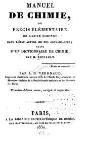 Manuel de chimie: ou, Précis élémentaire de cette science dans l'état actuel de nos connaissances; suivi d'un Dictionnaire de chimi