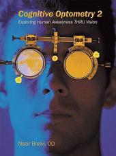 Cognitive Optometry 2: Exploring Human Awareness THRU Vision