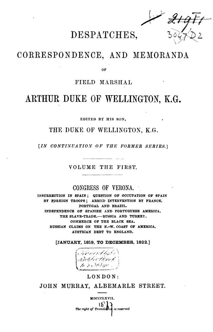 Dispatches, Correspondence and Memoranda of Field Marshal Arthur Duc of Wellington, K.G.