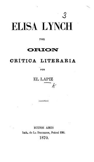 Elisa Lynch  por Orion  Cr  tica literaria por el Lapiz  anagram of M  A  Pelliza   PDF