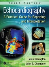 Echocardiography: A Practical Guide for Reporting and Interpretation, Third Edition, Edition 3